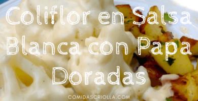 Coliflor en salsa blanca con papa doradas